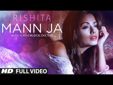 Mann Ja – Rishita Feat Sukhi HD Video Song 720p